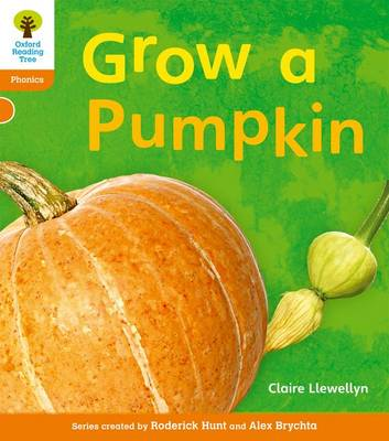 Oxford Reading Tree: Level 6: Floppy's Phonics Non-Fiction: Grow a Pumpkin