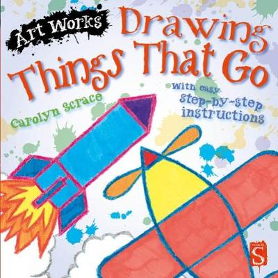 Drawing Things That Go: With easy step-by-step instructions