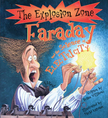 Faraday and the Science of Electricity