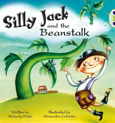 Bug Club Green A/1B Silly Jack and the Beanstalk