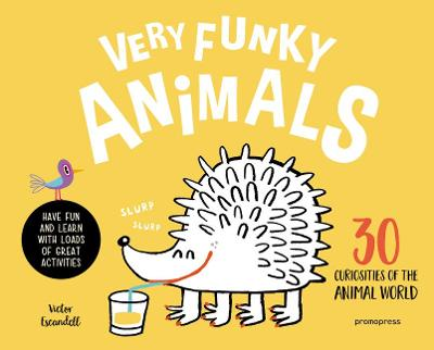 Very Funky Animals: 30 Curiosities of the Animal World