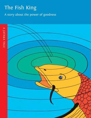 Fish King: A Story About the Power of Goodness