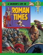A Soldier's Life: Going To War In Roman Times