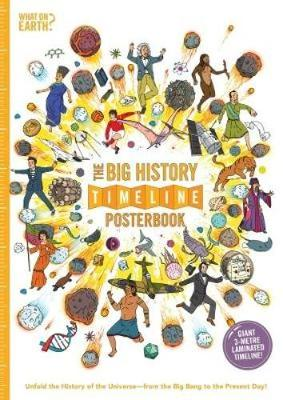 The Big History Timeline Posterbook: Unfold the History of the Universe - from the Big Bang to the Present Day!