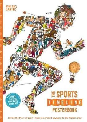 The Sports Timeline Posterbook: Unfold the Story of Sport - from the Ancient Olympics to the Present Day!
