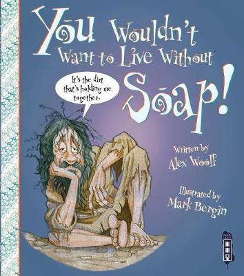You Wouldn't Want To Live Without Soap!