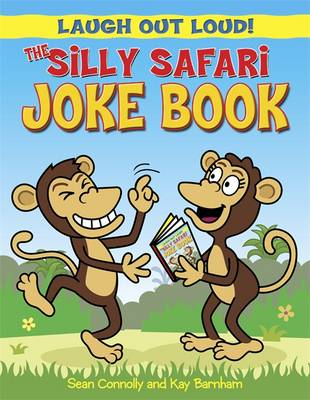 Laugh Out Loud: The Silly Safari Joke Book