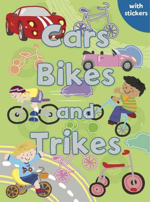 Cars, Bikes and Trikes: Colouring, Stickers, Activities