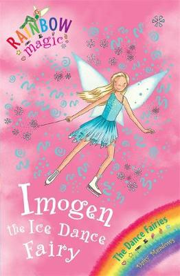 Rainbow Magic: Imogen The Ice Dance Fairy: The Dance Fairies Book 7
