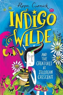 Indigo Wilde and the Creatures at Jellybean Crescent: Book 1