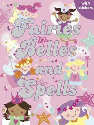 Fairies, Belles and Spells: Colouring, Stickers, Activities
