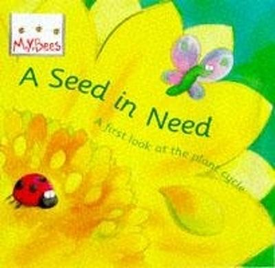 Mybees: A Seed In Need: A first look at the plant cycle