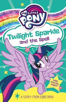 My Little Pony: Twilight Sparkle and the Spell
