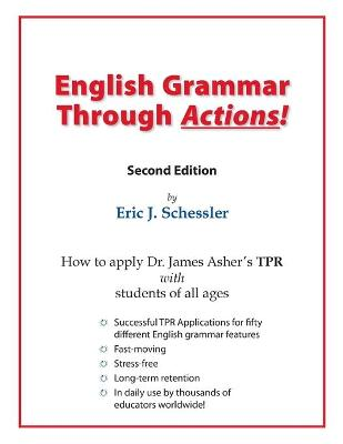 English Grammar Through Actions: How to TPR 50 Grammatical Features in English