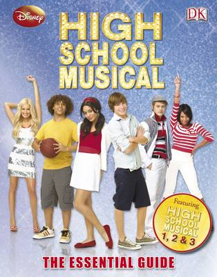 """Disney High School Musical"" the Essential Guide"