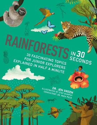 Rainforests in 30 Seconds: 30 fascinating topics for rainforest fanatics explained in half a minute