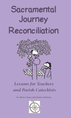 Sacramental Journey Reconciliation: Lessons for Teachers and Parish Catechists