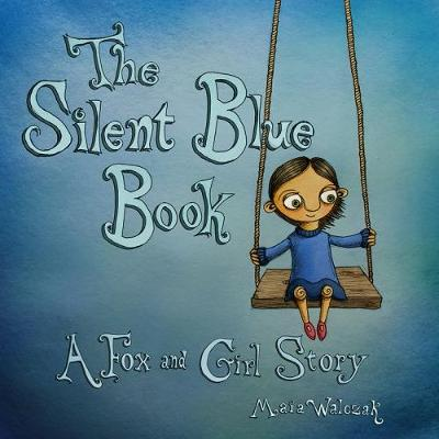 The Silent Blue Book: A Fox and Girl Story