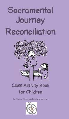 Sacramental Journey Reconciliation: Class Activity Book for Children