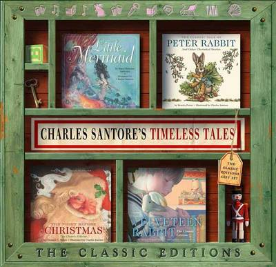 Charles Santore's Timeless Tales Gift Set: The Classic Editions