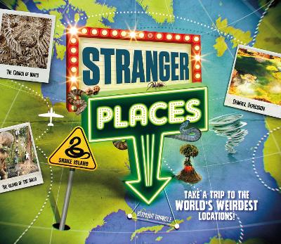 Stranger Places: Take a trip to the world's weirdest locations
