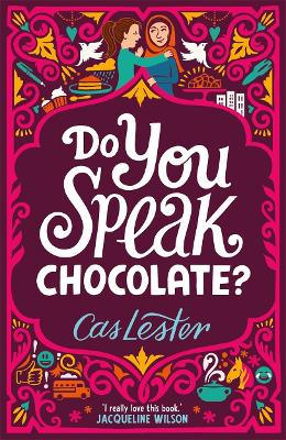 Do You Speak Chocolate?: Perfect for fans of Jacqueline Wilson
