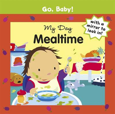 Go, Baby!: My Day: Mealtime