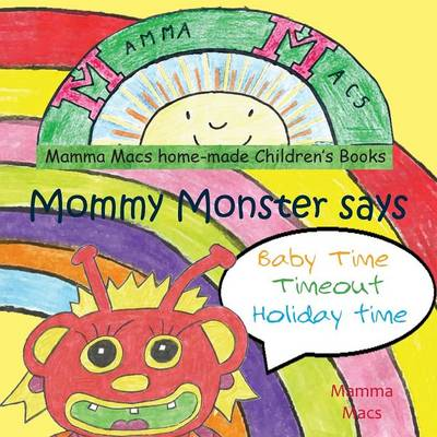 Mommy Monster Says Babytime, Timeout, Holiday Time
