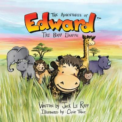 The Adventures of Edward the Baby Liraffe: Colouring Book