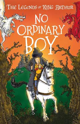 The Legends of King Arthur: No Ordinary Boy