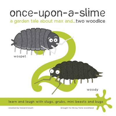 Once-Upon-a-Slime, a Garden Tale About Max and... Two Woodlice