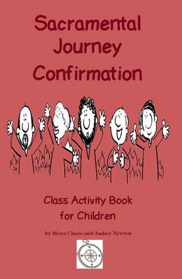 Sacramental Journey Confirmation: Class Activity Book for Children