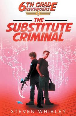 6th Grade Revengers: The Substitute Criminal