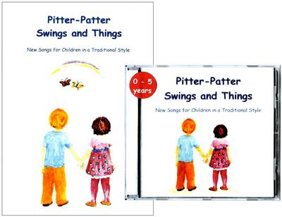 Pitter-Patter Swings and Things: New Songs for Children in a Traditional Style