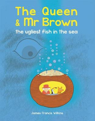 The Queen & Mr Brown: The Ugliest Fish in the Sea