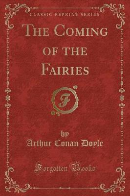 The Coming of the Fairies (Classic Reprint)