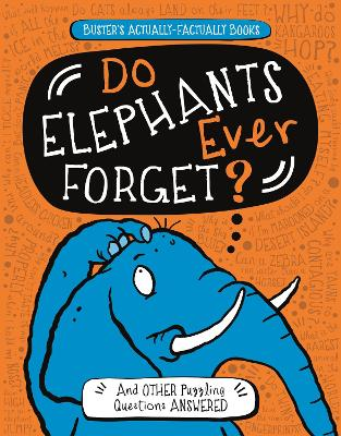 Do Elephants Ever Forget?: And Other Puzzling Questions Answered