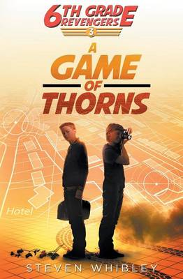 6th Grade Revengers, Book 3: A Game of Thorns