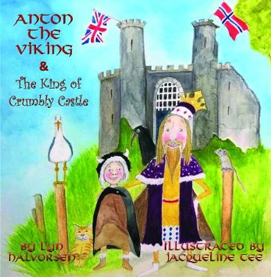 Anton the Viking & the King of Crumbly Castle