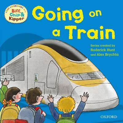 Oxford Reading Tree Read With Biff, Chip, and Kipper: First Experiences: Going on a Train
