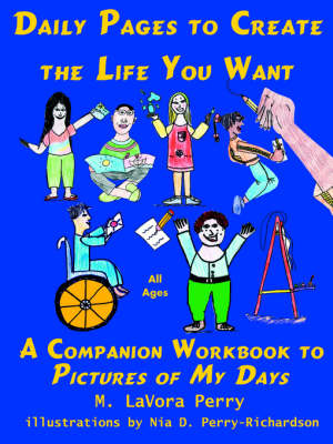 Daily Pages to Create the Life You Want: A Companion Workbook to Pictures of My Days