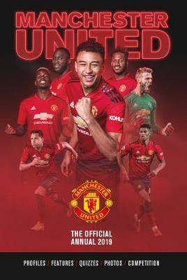 Book Reviews For The Official Manchester United Fc Annual 2019 By Grange Communications Toppsta