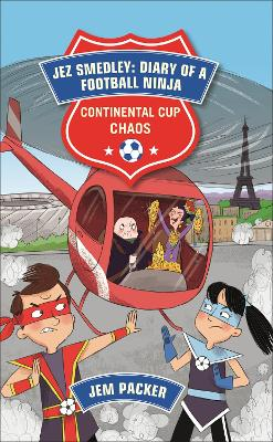 Reading Planet - Jez Smedley: Diary of a Football Ninja: Continental Cup Chaos - Level 7: Fiction (Saturn)