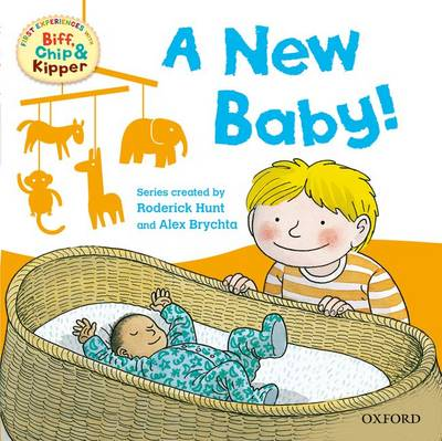 Oxford Reading Tree Read With Biff, Chip, and Kipper: First Experiences: A New Baby!