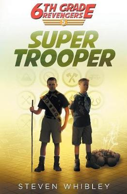 Super Trooper: 6th Grade Revengers Book 5