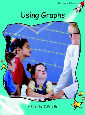 Red Rocket Readers: Fluency Level 2 Non-Fiction Set A: Using Graphs