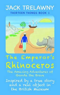 The Emperor's Rhinoceros: The Amazing Adventures of Ganda the Brave