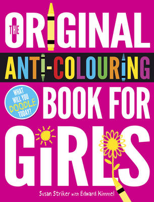 The Original Anti-colouring Book for Girls