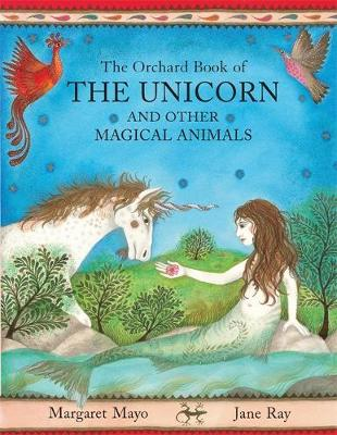 The Orchard Book Of The Unicorn And Other Magical Animals