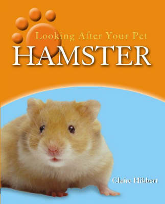 Looking After Your Pet: Hamster